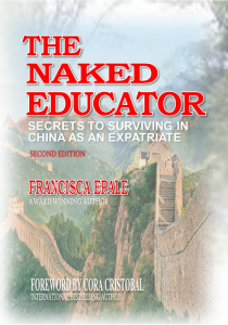 The Naked Educator: Secrets to Surviving in China as an Expatriate - Education and Academic
