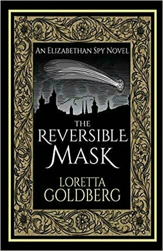 The Reversible Mask: An Elizabethan Spy Novel - Historical