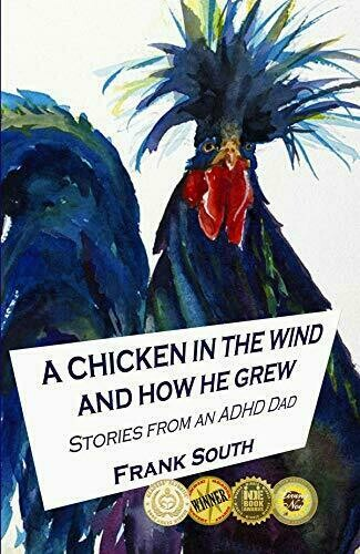 A Chicken in the Wind and How He Grew - Stories from an ADHD Dad - Psychology