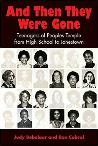 And Then They Were Gone: Teenagers of Peoples Temple from High School to Jonestown - Young Adult Non-Fiction