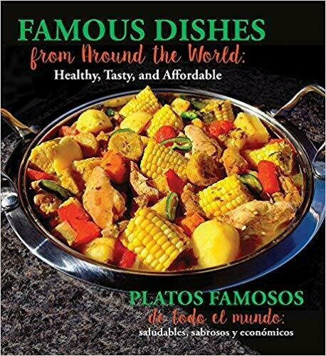 Famous Dishes from Around the World: Healthy, Tasty and Affordable - Cookbook