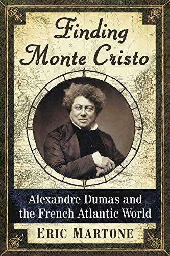 Finding Monte Cristo: Alexandre Dumas and the French Atlantic World - Non-Fiction