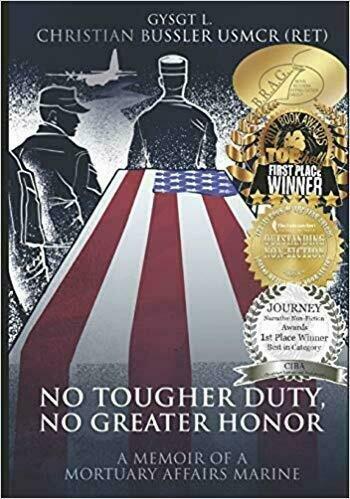 No Tougher Duty, No Greater Honor - A Memoir of a Mortuary Affairs Marine  - Military