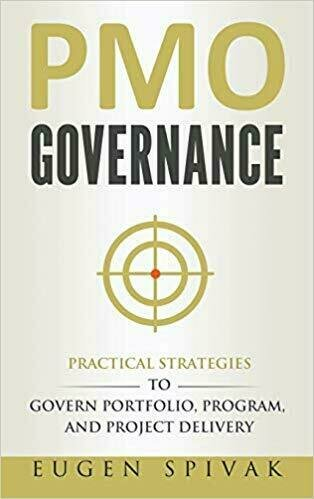 PMO Governance: Practical Strategies to Govern Portfolio, Program, and Project Delivery - Reference