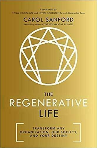 The Regenerative Life: Transform Any Organization,  Our Society, Your Destiny - Self-Help