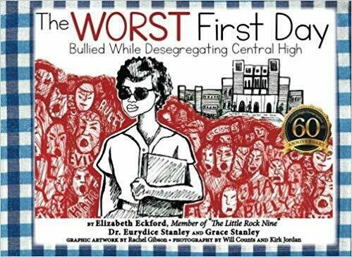 The Worst First Day: Bullied While Desegregating Central High - Multicultural Non-Fiction
