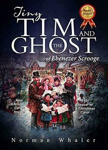 Tiny Tim and The Ghost of Ebenezer Scrooge: The sequel to A Christmas Carol  - Gift Book