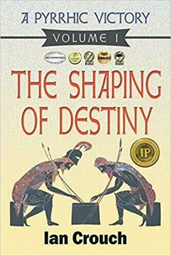 A Pyrrhic Victory: Volume I, The Shaping of Destiny - Historical