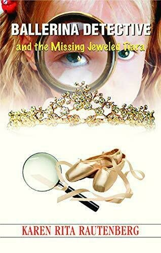 Ballerina Detective and the Missing Jeweled Tiara - Children's Fiction