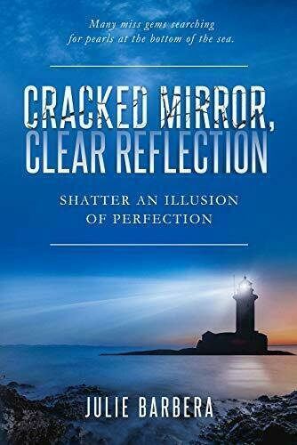 Cracked Mirror, Clear Reflection: Shatter an Illusion of Perfection - Personal Growth and Development