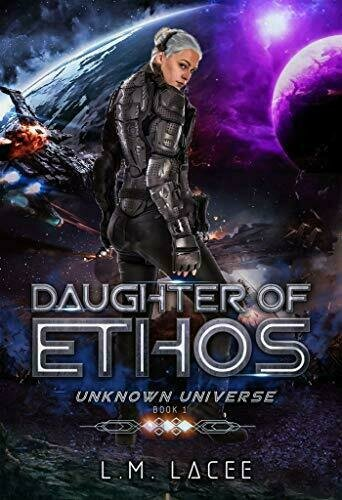 Daughter Of Ethos: Unknown Universe Book 1 - Science Fiction