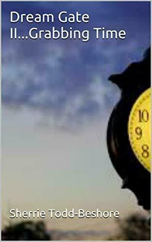 Dream Gate II...Grabbing Time - Suspense