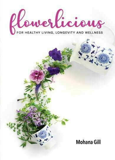 Flowerlicious : For Healthy Living, Longevity And Wellness - Cookbook