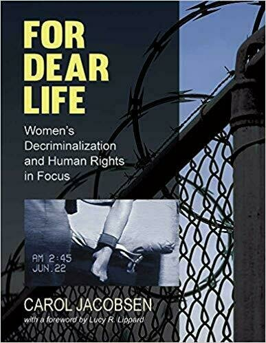 For Dear Life: Women's Decriminalization and Human Rights in Focus - Art