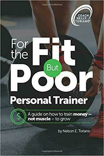 For the Fit But Poor Personal Trainer: A Guide on How to Train Money - Not Muscle - To Grow - Finances