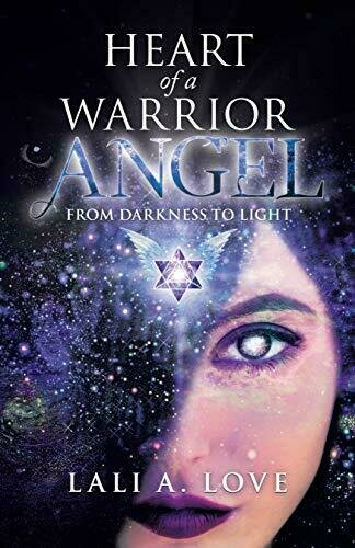Heart of a Warrior Angel: From Darkness to Light - Thriller