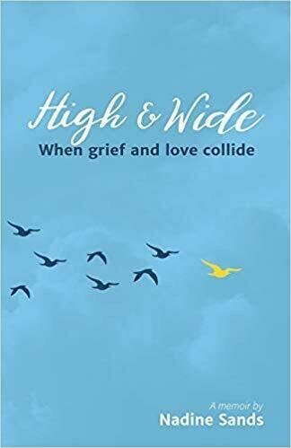 High and Wide: When Grief and Love Collide - Grief