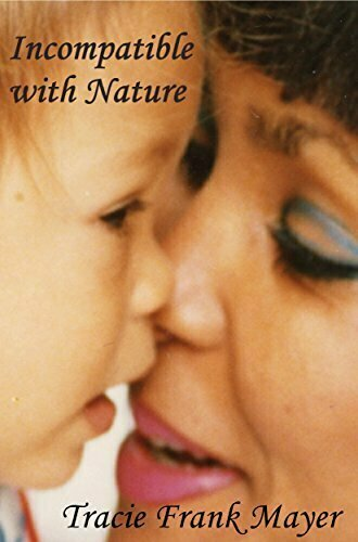 Incompatible with Nature - A Mother's Story - Parenting