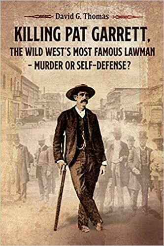 Killing Pat Garrett, The Wild West's Most Famous Lawman - Murder or Self-Defense? - Biography