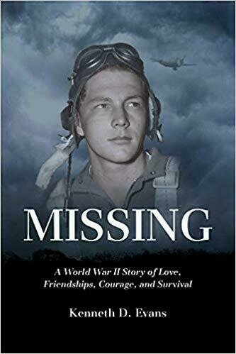 MISSING: A World War II Story of Love, Friendships, Courage, and Survival - Military