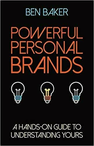 Powerful Personal Brands: A Hands-On Guide to Understanding Yours - Leadership