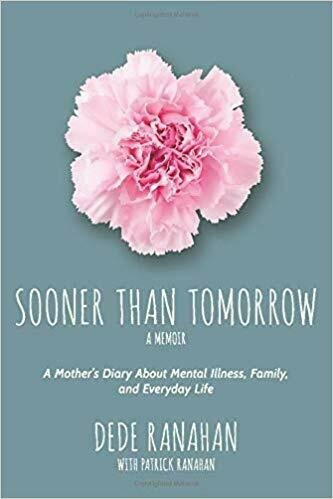 Sooner Than Tomorrow - A Mother's Diary About Mental Illness, Family, and Everyday Life - Memoir