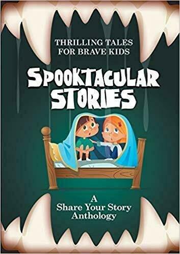 Spooktacular Stories: Thrilling Tales for Brave Kids - Anthology