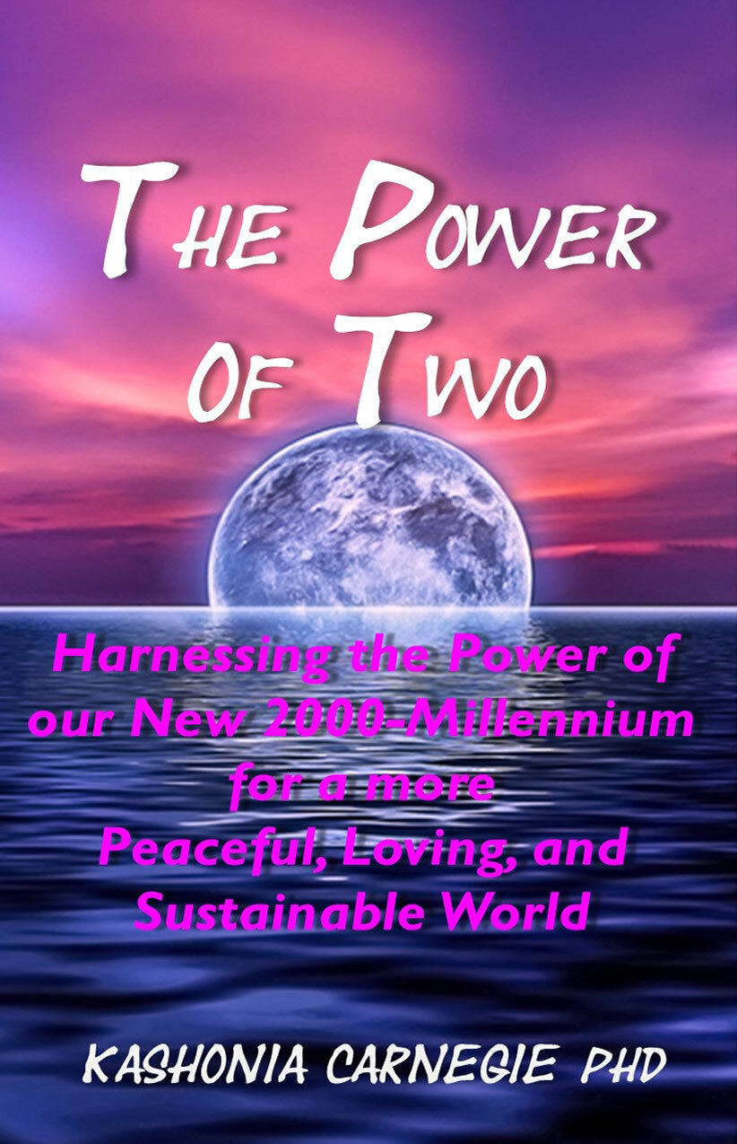 The Power of Two: Harnessing the Power of our  New 2000-Millennium for a More Peaceful, Loving, and Sustainable World - Inspirational