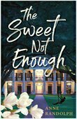 THE SWEET NOT ENOUGH  - Fiction