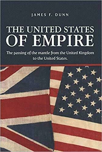The United States of Empire: The Passing of the Mantle from the United Kingdom to the United States - Historical