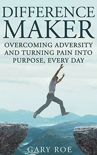 Difference Maker: Overcoming Adversity and Turning Pain into Purpose, Every Day - Personal Growth and Development