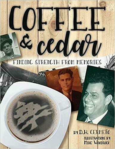 Coffee and Cedar: Finding Strength from Memories - Death and Dying