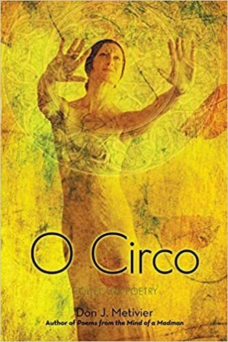 O Circo: Collective Poetry by Don J. Metivier