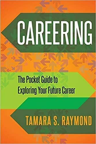 Careering: The Pocket Guide to Exploring Your Future Career by Tamara S Raymond