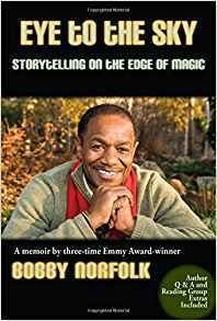 Eye To The Sky; Storytelling On The Edge Of Magic by Bobby Norfolk