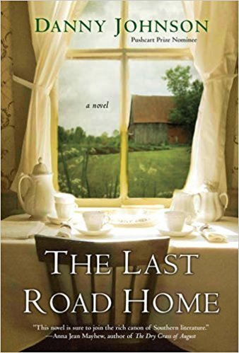 The Last Road Home by Danny R. Johnson