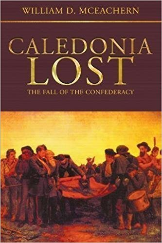Caledonia Lost: The Fall of the Confederacy - Historical