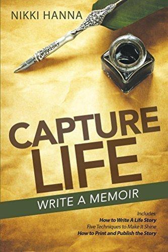 Capture Life-Write a Memoir - Writing and Publishing