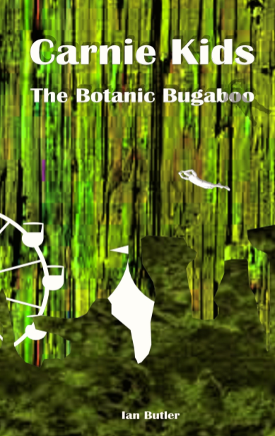 Carnie Kids - The Botanic Bugaboo - Young Adult Fiction