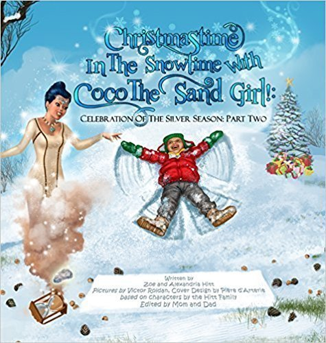 Christmastime In The Snowtime With Coco The Sand Girl!: Celebration Of The Silver Season: Part Two - Holiday