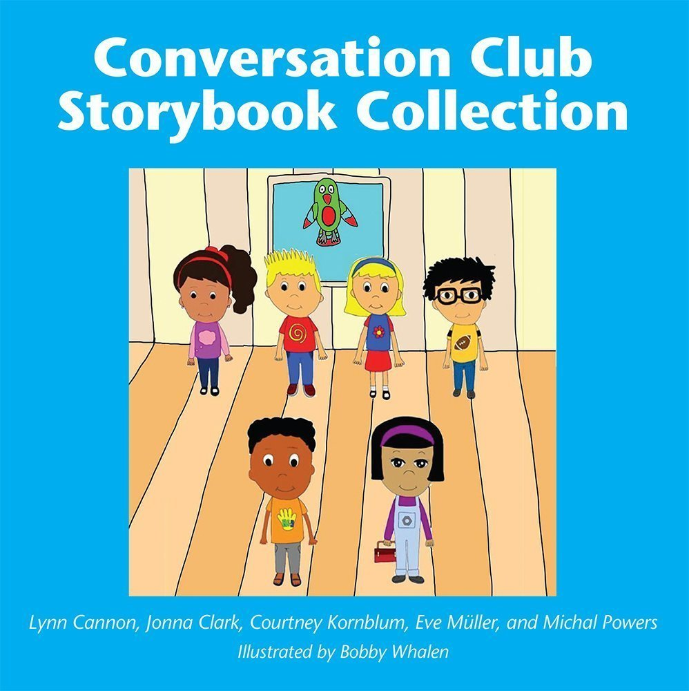 Conversation Club: Teaching Children with Autism and Other Social Cognition Challenges to Engage in Successful Conversation with Peers, Storybook Collection - Psychology