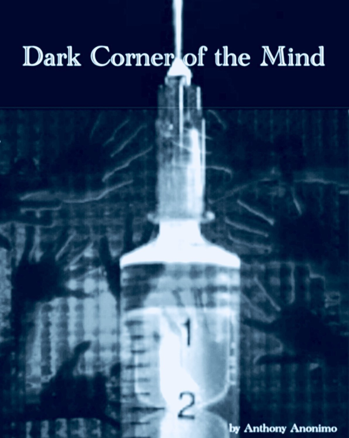 Dark Corner of the Mind - Addiction and Recovery