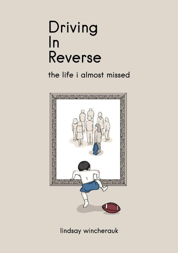 Driving In Reverse: The Life I Almost Missed - Autobiography
