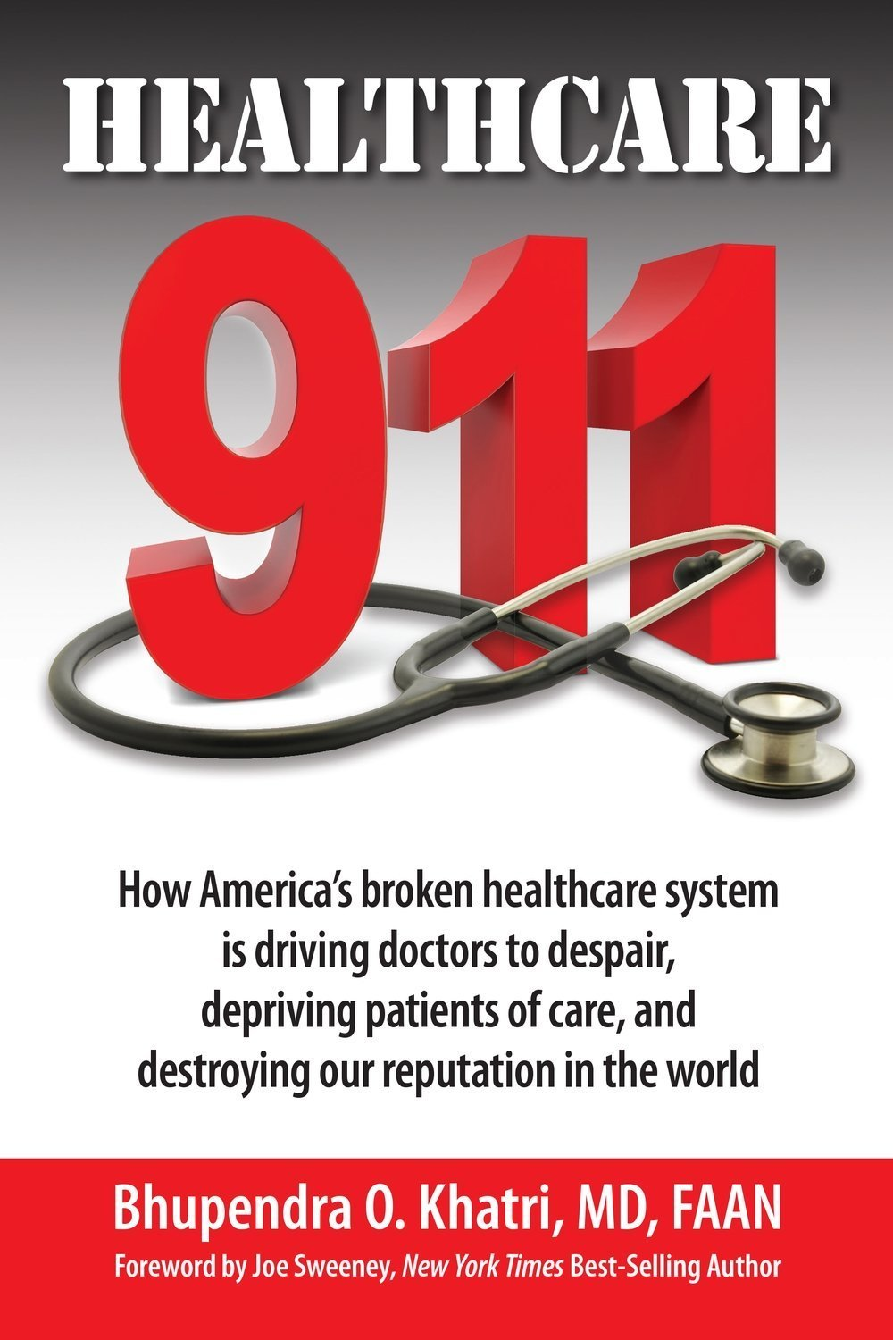 Healthcare 911: How America's broken healthcare system is driving doctors to despair, depriving patients of care, and destroying our reputation in the world  - Medical