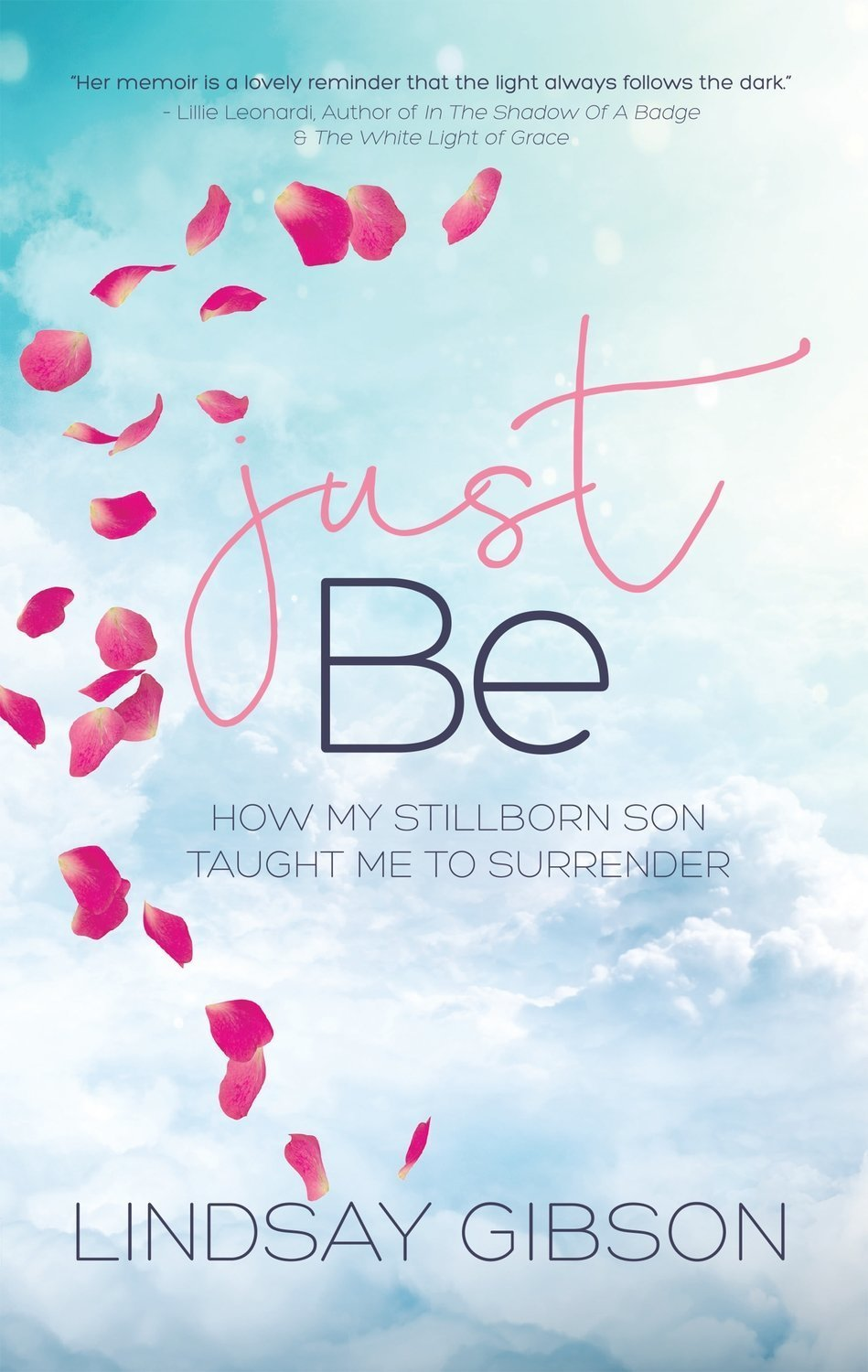 Just Be: How My Stillborn Son Taught Me to Surrender - Inspirational