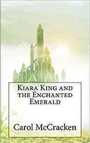 Kiara King and the Enchanted Emerald - Children's Fiction