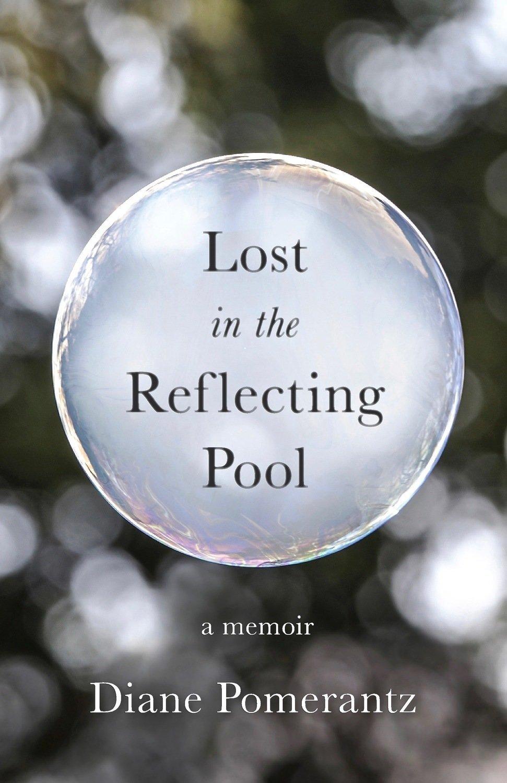 Lost in the Reflecting Pool: a memoir - Memoir