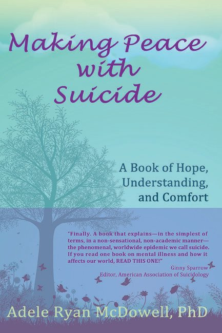 Making Peace with Suicide: A Book of Hope, Understanding and Comfort - Grief