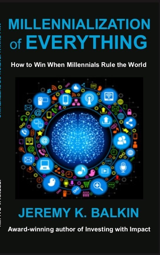 Millennialization of Everything: How to Win When Millennials Rule the World - Leadership