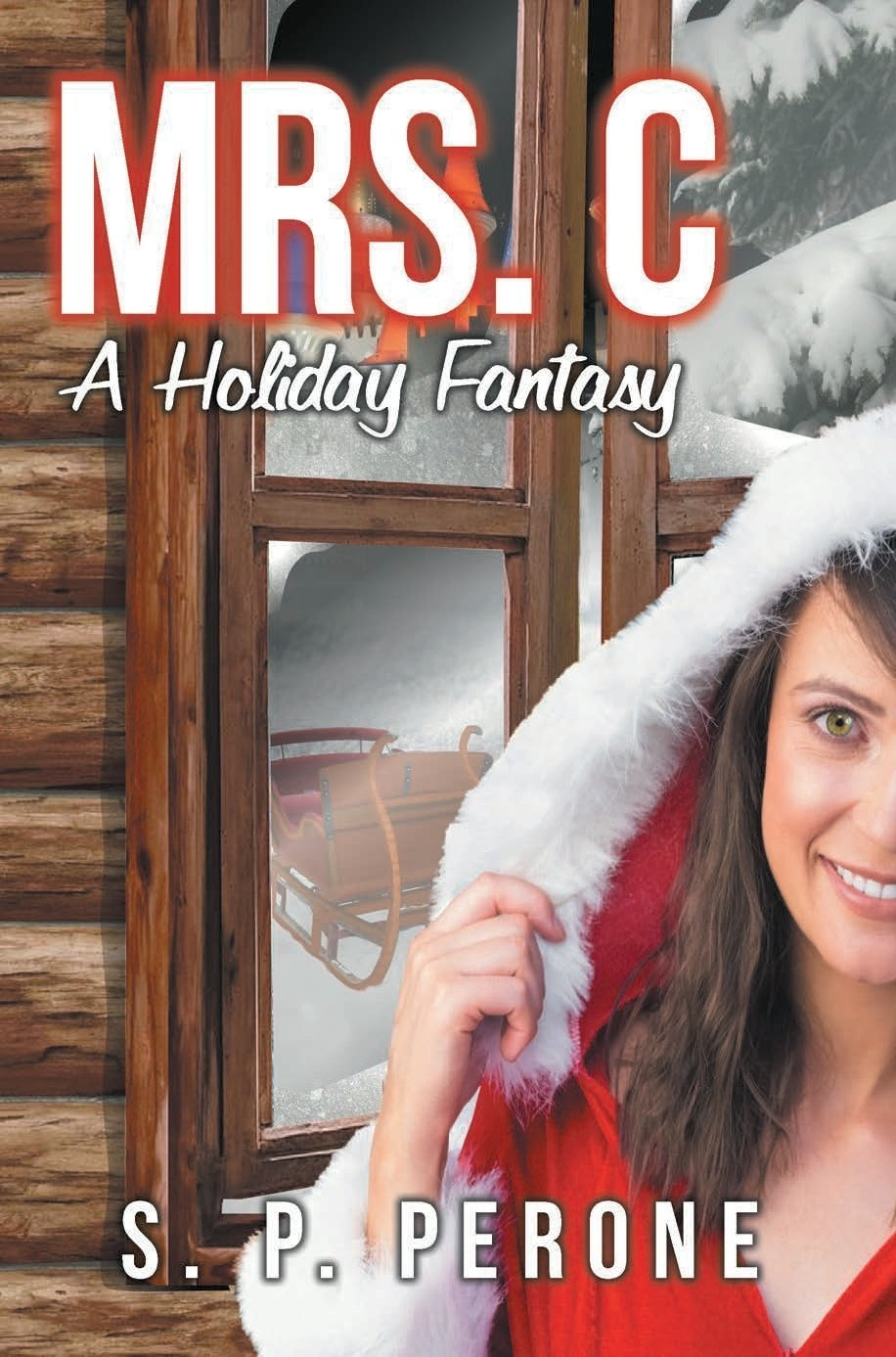 Mrs. C: A Holiday Fantasy - Romance